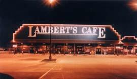 Lambert's Cafe - Ozark, Missouri